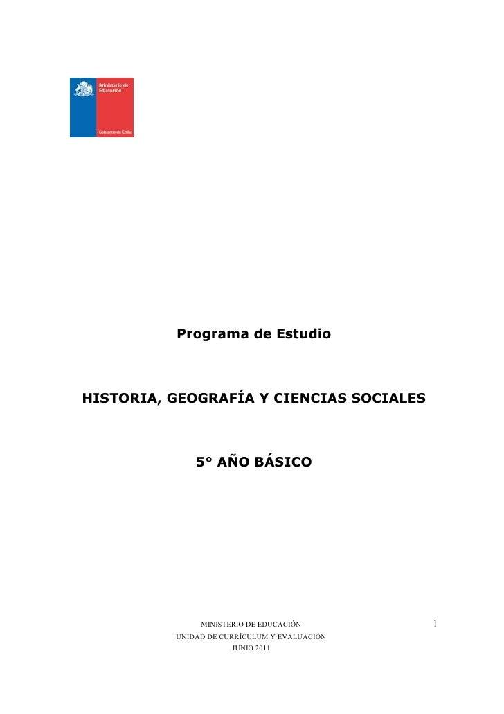 Programa de EstudioHISTORIA, GEOGRAFÍA Y CIENCIAS SOCIALES              5° AÑO BÁSICO               MINISTERIO DE EDUCACIÓ...