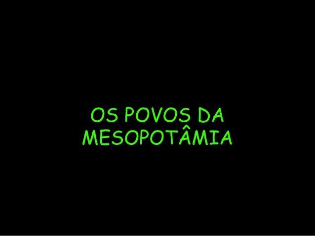 OS POVOS DA MESOPOTÂMIA