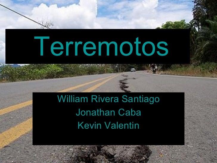Terremotos William Rivera Santiago Jonathan Caba Kevin Valentin