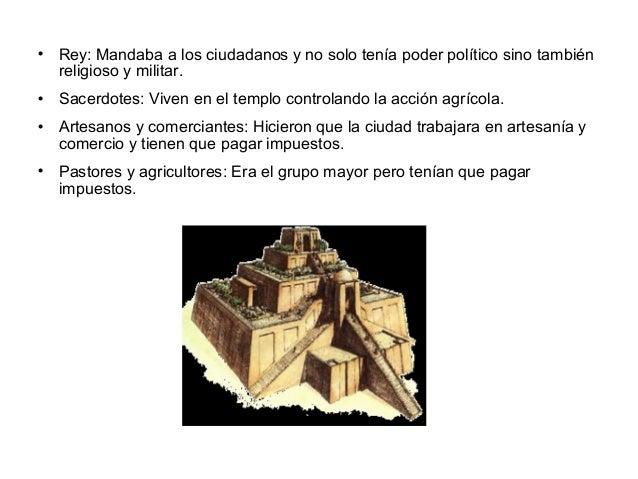  Rey: Mandaba a los ciudadanos y no solo tenía poder político sino tambiénreligioso y militar. Sacerdotes: Viven en el t...