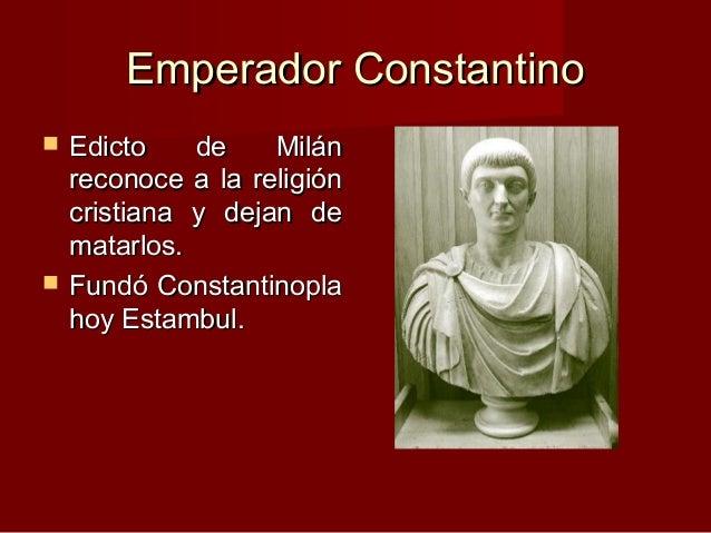 Emperador ConstantinoEmperador Constantino  Edicto de MilánEdicto de Milán reconoce a la religiónreconoce a la religión c...