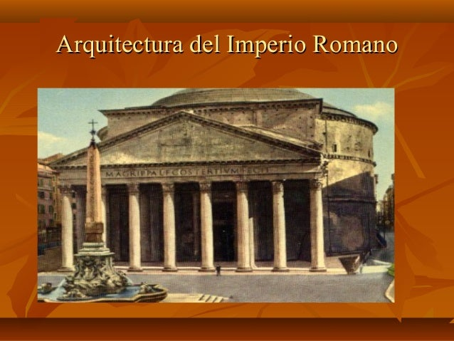 Arquitectura del Imperio RomanoArquitectura del Imperio Romano