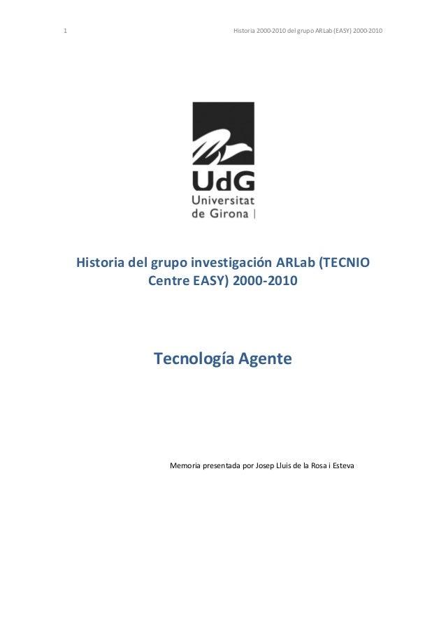 1  Historia2000‐2010delgrupoARLab(EASY)2000‐2010 HistoriadelgrupoinvestigaciónARLab(TECNIOCentreEAS...
