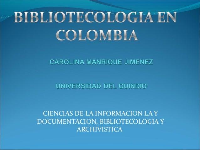 CIENCIAS DE LA INFORMACION LA Y DOCUMENTACION, BIBLIOTECOLOGIA Y ARCHIVISTICA