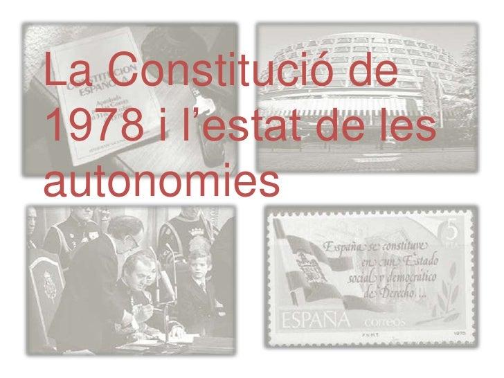 La constitució de 1978 Procés d'elaboració y aprovació        1. Creació duna comissió formada per representants dels dife...