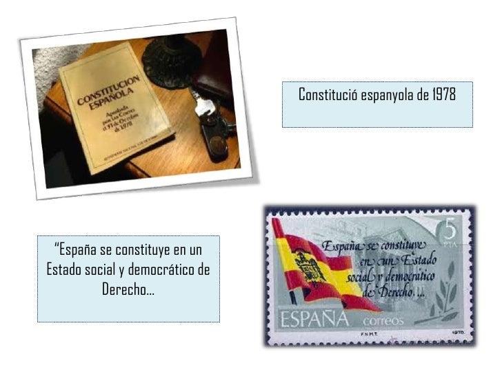 La constitució de 1978 Característiques        1. Majoria d'edat als 18 anys        2. El Dret a la vida        3. Llibert...