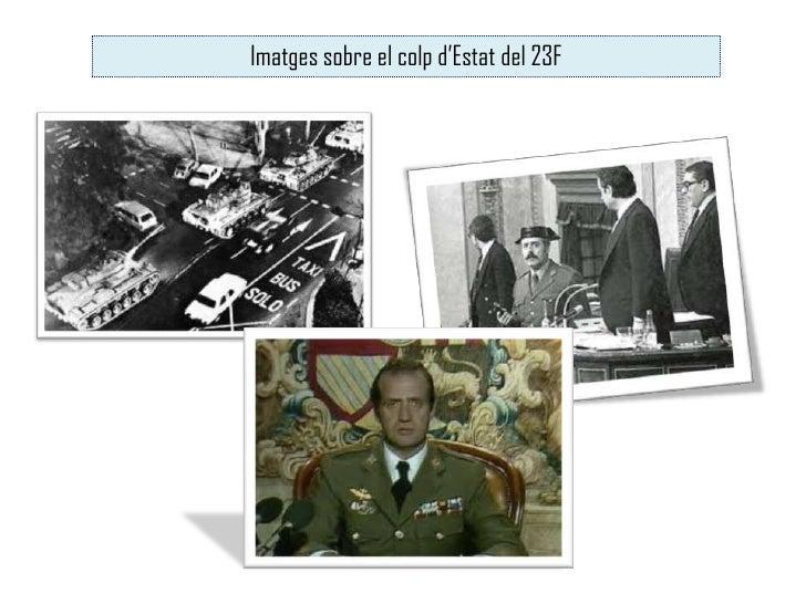 Colp d'Estat del 23ZRellançament del procés autonòmic (1981-1982)      Calvo Sotelo           Va reactivar el procés auton...