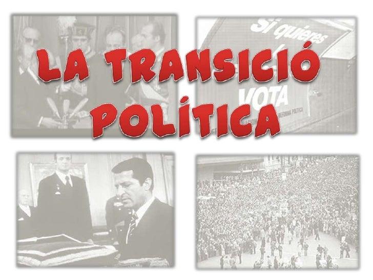 La transició política1975-1977        CRISI                        Econòmica                     Del Petroli (1973)       ...