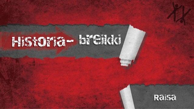 Historia- breikki Raisa