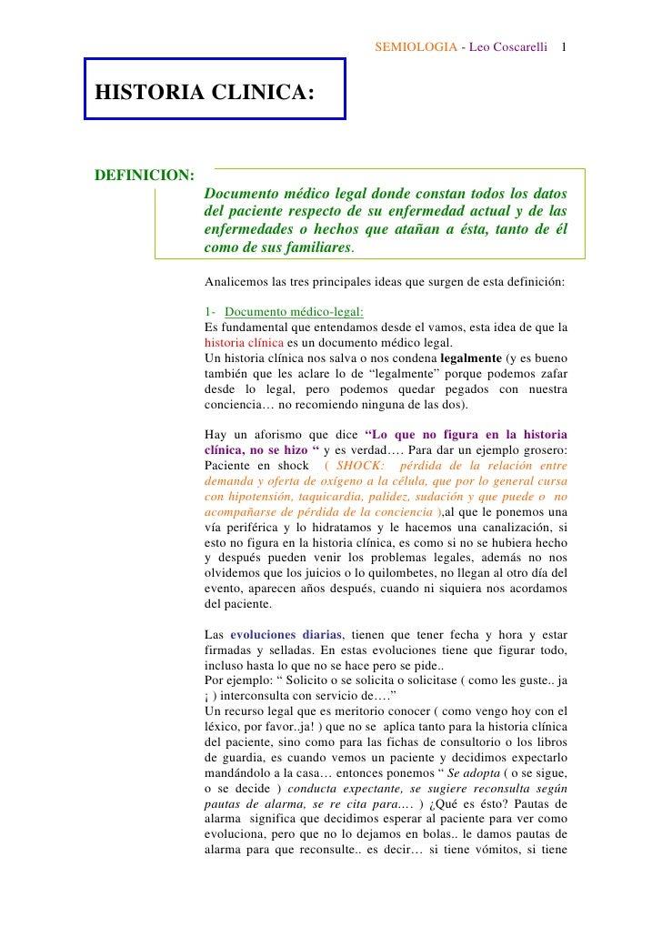 SEMIOLOGIA - Leo Coscarelli 1HISTORIA CLINICA:DEFINICION:              Documento médico legal donde constan todos los dato...