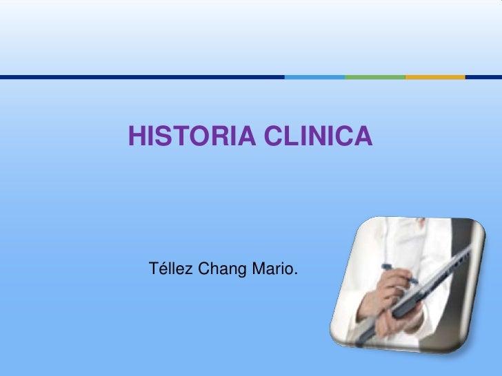 HISTORIA CLINICA Téllez Chang Mario.