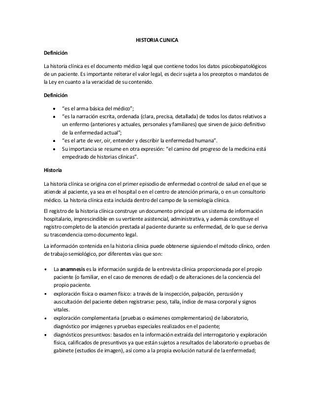 HISTORIA CLINICA Definición La historia clínica es el documento médico legal que contiene todos los datos psicobiopatológi...
