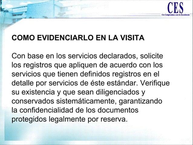 COMO EVIDENCIARLO EN LA VISITA Con base en los servicios declarados, solicite los registros que apliquen de acuerdo con lo...
