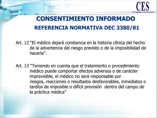 """CONSENTIMIENTO INFORMADO Art. 12 """"El médico dejará constancia en la historia clínica del hecho de la advertencia del riesg..."""