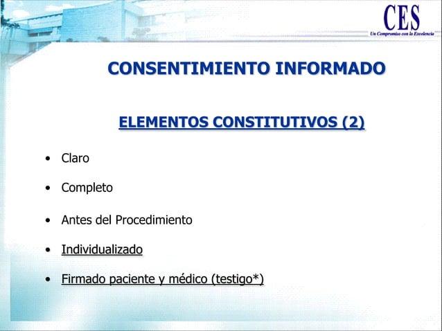 • Claro • Completo • Antes del Procedimiento • Individualizado • Firmado paciente y médico (testigo*) ELEMENTOS CONSTITUTI...