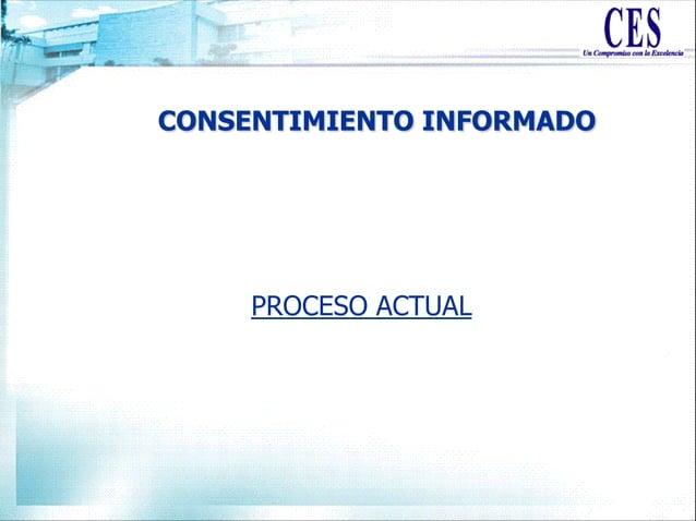 CONSENTIMIENTO INFORMADO PROCESO ACTUAL