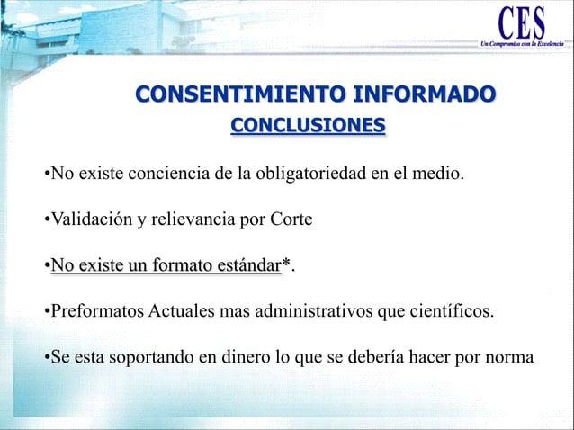 CONSENTIMIENTO INFORMADO •No existe conciencia de la obligatoriedad en el medio. •Validación y relievancia por Corte •No e...