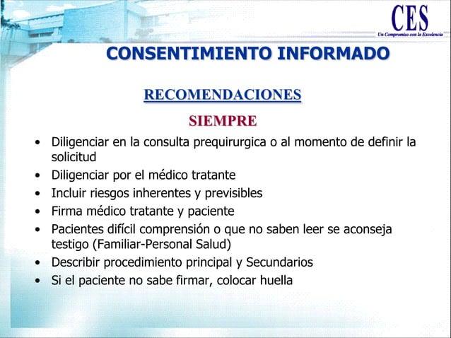 CONSENTIMIENTO INFORMADO • Diligenciar en la consulta prequirurgica o al momento de definir la solicitud • Diligenciar por...