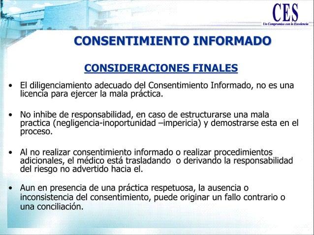 CONSENTIMIENTO INFORMADO • El diligenciamiento adecuado del Consentimiento Informado, no es una licencia para ejercer la m...
