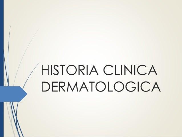 HISTORIA CLINICA DERMATOLOGICA