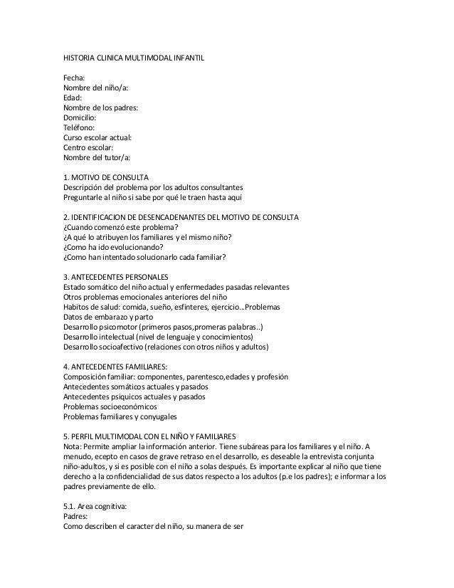 HISTORIA CLINICA MULTIMODAL INFANTIL Fecha: Nombre del niño/a: Edad: Nombre de los padres: Domicilio: Teléfono: Curso esco...