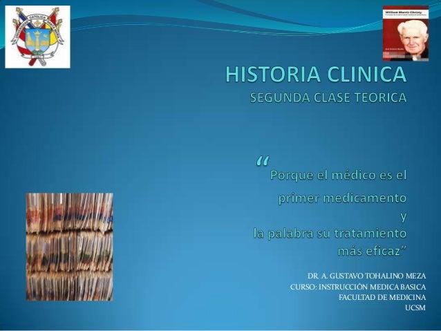 DR. A. GUSTAVO TOHALINO MEZA CURSO: INSTRUCCIÓN MEDICA BASICA FACULTAD DE MEDICINA UCSM