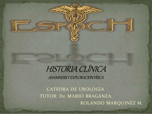 CATEDRA DE UROLOGÍA TUTOR: Dr. MARIO BRAGANZA ROLANDO MARQUINEZ M.
