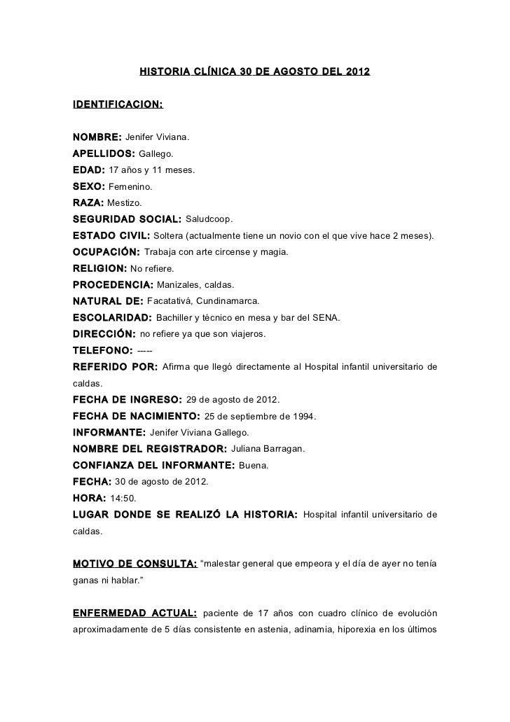 HISTORIA CLÍNICA 30 DE AGOSTO DEL 2012IDENTIFICACION:NOMBRE: Jenifer Viviana.APELLIDOS: Gallego.EDAD: 17 años y 11 meses.S...
