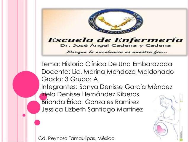 4428e4000 Tema  Historia Clínica De Una Embarazada Docente  Lic. Marina Mendoza  Maldonado Grado  ...