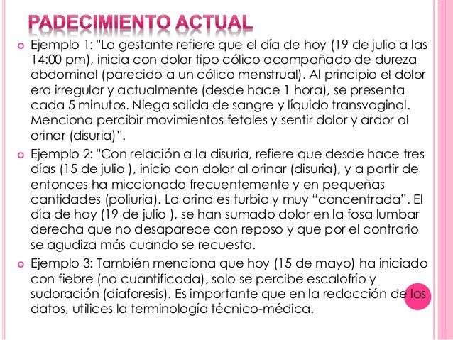 """ Ejemplo 1: """"La gestante refiere que el día de hoy (19 de julio a las  14:00 pm), inicia con dolor tipo cólico acompañado..."""