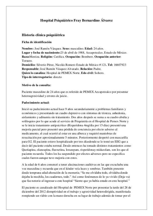Hospital Psiquiátrico Fray Bernardino ÁlvarezHistoria clínica psiquiátricaFicha de identificaciónNombre: José Ramón Vázque...