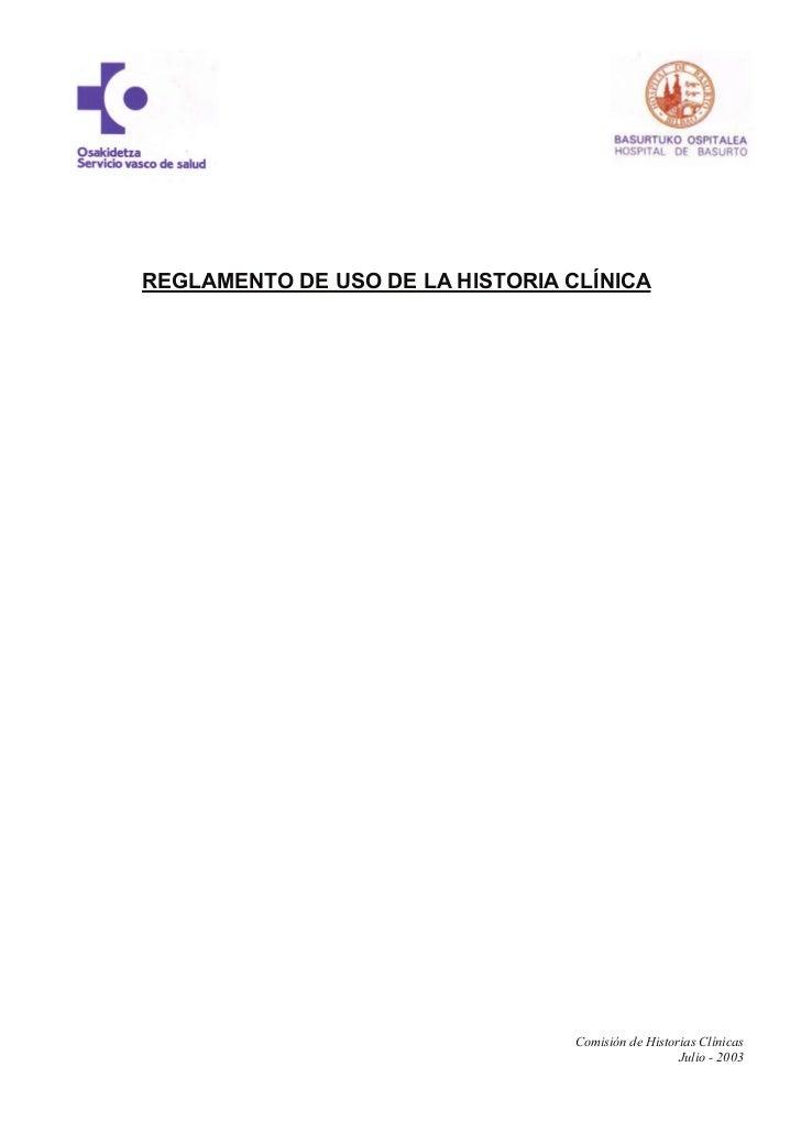 REGLAMENTO DE USO DE LA HISTORIA CLÍNICA                                 Comisión de Historias Clínicas                   ...