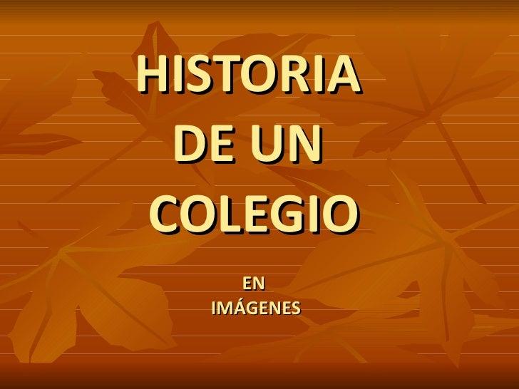 HISTORIA  DE UN  COLEGIO EN  IMÁGENES