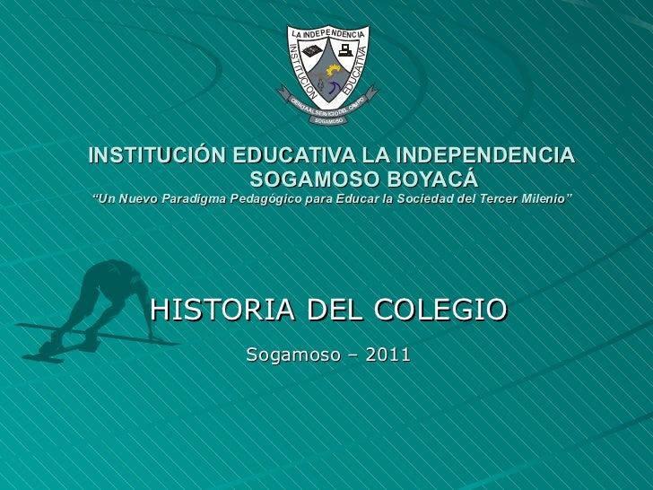 """INSTITUCIÓN EDUCATIVA LA INDEPENDENCIA SOGAMOSO BOYACÁ """"Un Nuevo Paradigma Pedagógico para Educar la Sociedad del Tercer M..."""