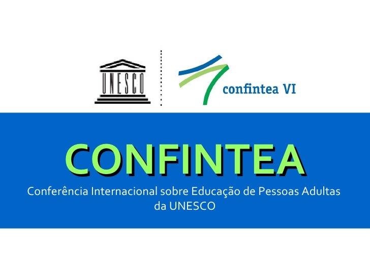 CONFINTEA Conferência Internacional sobre Educação de Pessoas Adultas  da UNESCO