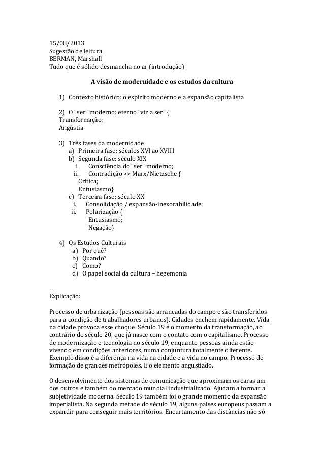 15/08/2013 Sugestão de leitura BERMAN, Marshall Tudo que é sólido desmancha no ar (introdução) A visão de modernidade e os...