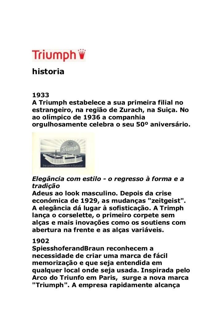historia1933A Triumph estabelece a sua primeira filial noestrangeiro, na região de Zurach, na Suiça. Noao olímpico de 1936...