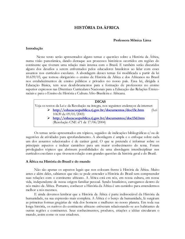 HISTÓRIA DA ÁFRICA Professora Mônica Lima Introdução Nesse texto serão apresentados alguns temas e questões sobre a Histór...
