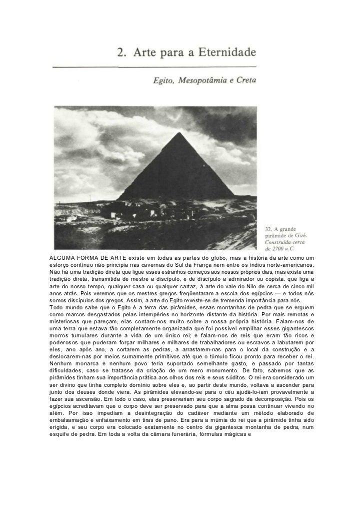 ALGUMA FORMA DE ARTE existe em todas as partes do globo, mas a história da arte como umesforço contínuo não principia nas ...