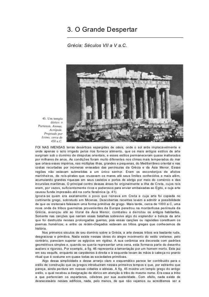 3. O Grande Despertar                     Grécia: Séculos VII a V a.C.FOI NAS IMENSAS terras desérticas espargidas de oási...