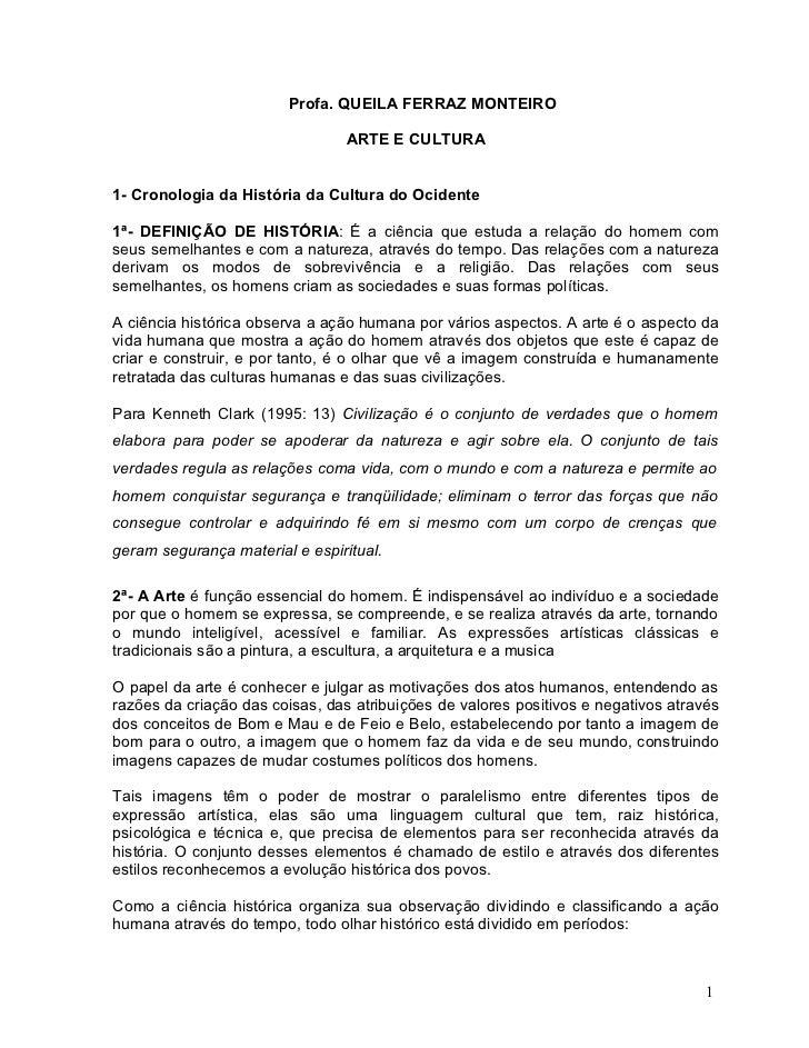 Profa. QUEILA FERRAZ MONTEIRO                                 ARTE E CULTURA1- Cronologia da História da Cultura do Ociden...