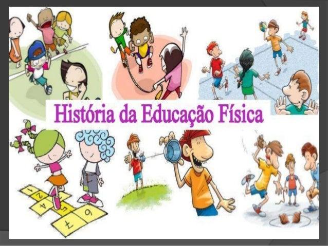 Educação Física no Brasil Os índios e os negros contribuíram para Educação Física através da forma rústica e natural em qu...