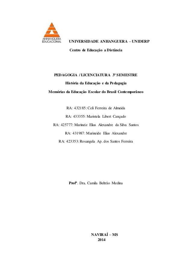 UNIVERSIDADE ANHANGUERA – UNIDERP Centro de Educação a Distância PEDAGOGIA / LICENCIATURA 3º SEMESTRE História da Educação...