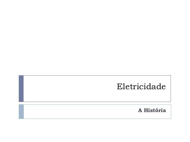 Eletricidade A História