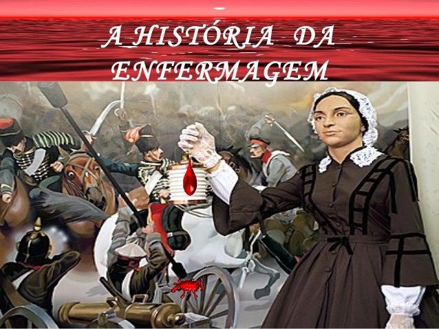 A HISTÓRIA DA ENFERMAGEM