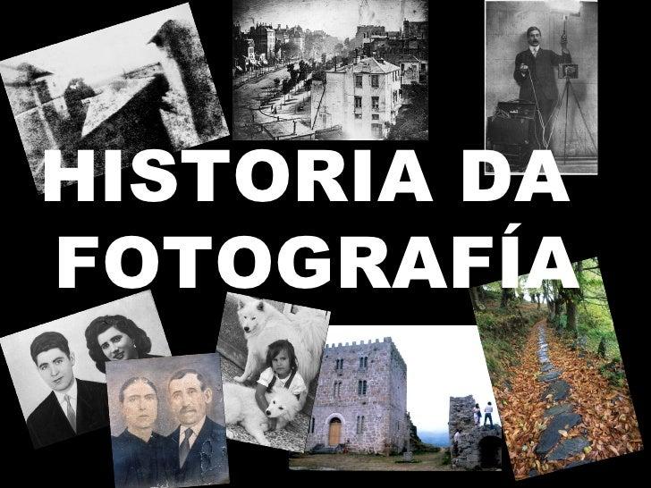 HISTORIA DA  FOTOGRAFÍA