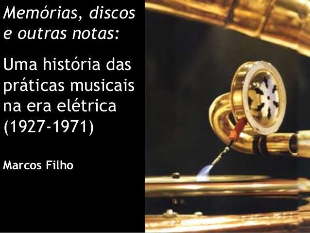História da gravação musical por Marcos Filho (versão online) Slide 2