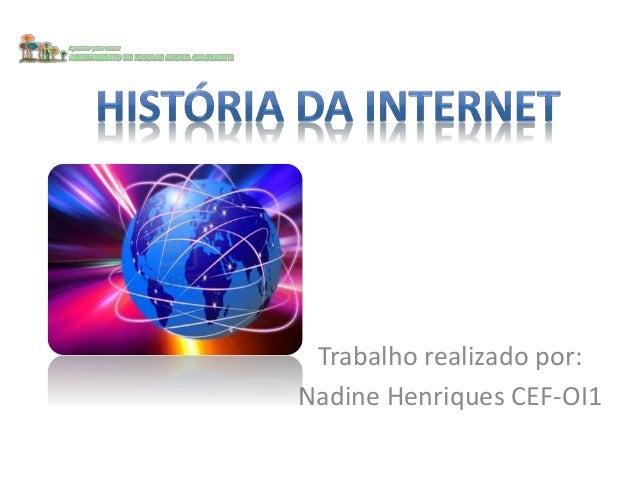 Trabalho realizado por: Nadine Henriques CEF-OI1