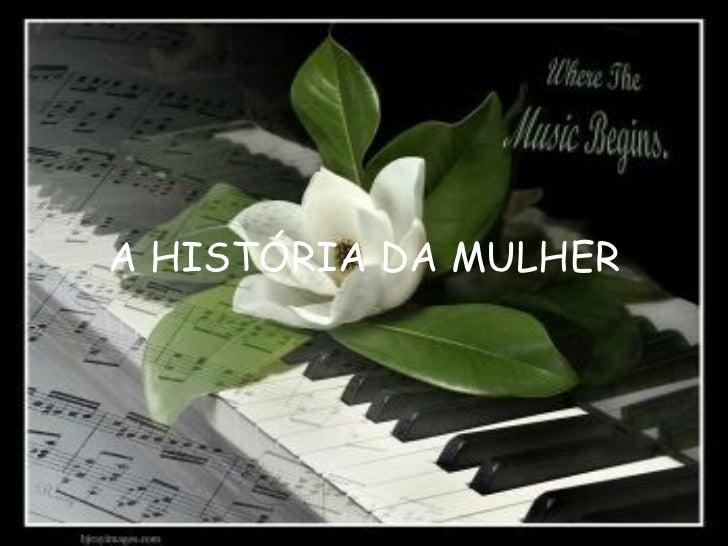 A HISTÓRIA DA MULHER