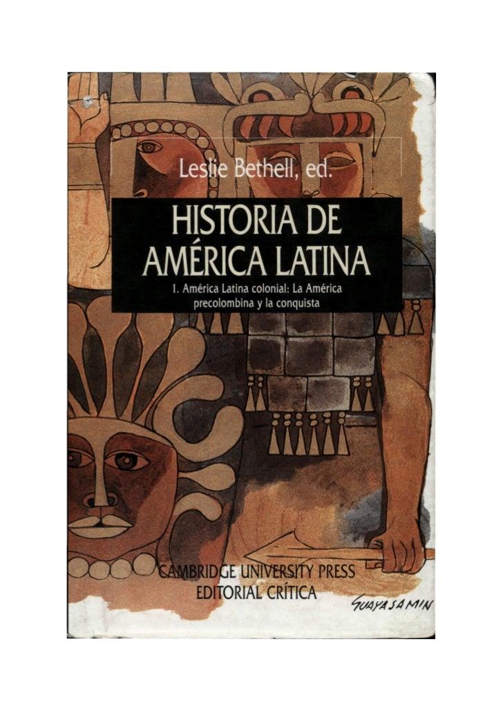 HISTORIA DE AMÉRICA LATINA                Directores:    JOSEP FONTANA y GONZALO PONTÓN